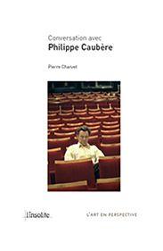 Livre Sur Conversation Avec Philippe Caubère.