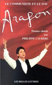 Livre Sur Le Sectacle Aragon De Philippe Caubère.