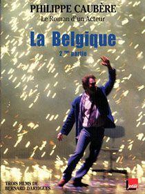 DVD Du Spectacle La Belgique Partie 2 par Philippe Caubère, distribué par Malavida.