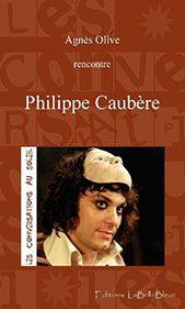 Livre Sur Les Conversations Au Soleil Avec Philippe Caubère.