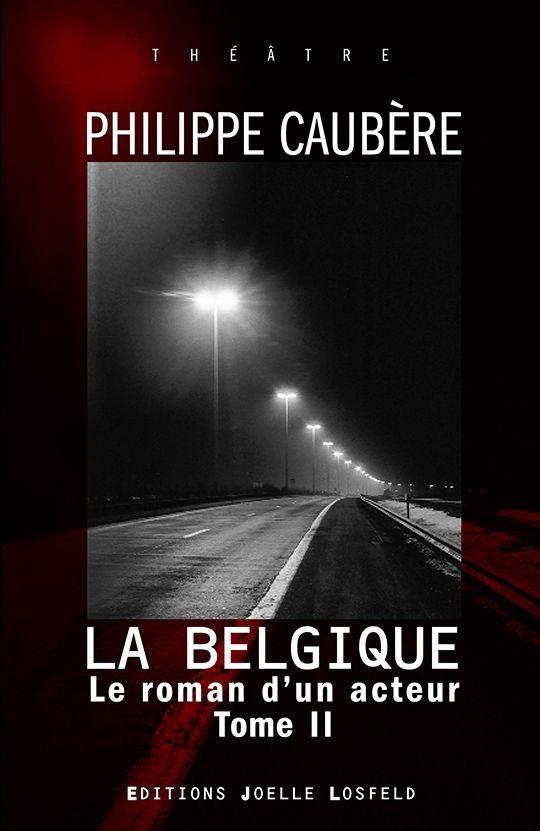 Découvrez Le Nouveau Livre Sur Le Spectacle Le Roman D'un Acteur II De Philippe Caubère.