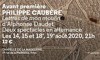 Les Lettres de mon moulin mises en scène et jouées par Philippe Caubère à la Chapelle de la Madeleine d'Arles