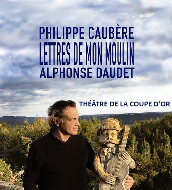 Les Lettres de mon moulin mises en scène et jouées par Philippe Caubère au Théâtre de La Coupe d'Or
