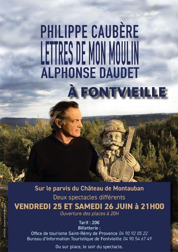 Les Lettres de mon moulin mises en scène et jouées par Philippe Caubère au Château de Montauban