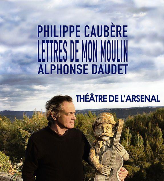 Les Lettres de mon moulin mises en scène et jouées par Philippe Caubère au Théâtre de l'Arsenal, Val-de-Reuil