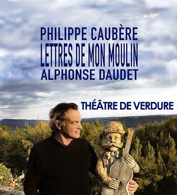 Les Lettres de mon moulin mises en scène et jouées par Philippe Caubère au Théâtre de Verdure, Pézenas