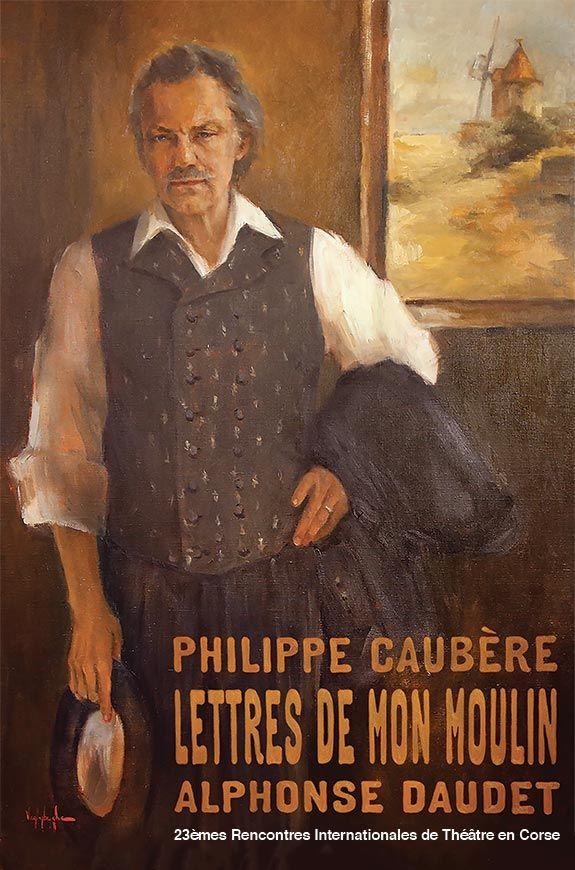 Les Lettres de mon moulin mises en scène et jouées par Philippe Caubère au 23e Rencontres Internationales de Théâtre en Corse