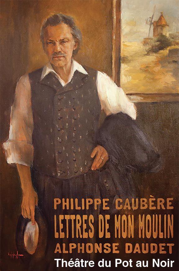 Les Lettres de mon moulin mises en scène et jouées par Philippe Caubère au Théâtre du Pot au Noir