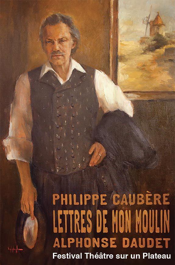 Les Lettres de mon moulin mises en scène et jouées par Philippe Caubère au Festival Théâtre sur un Plateau