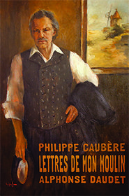 Spectacle Les Lettres de mon moulin par Philippe Caubère.