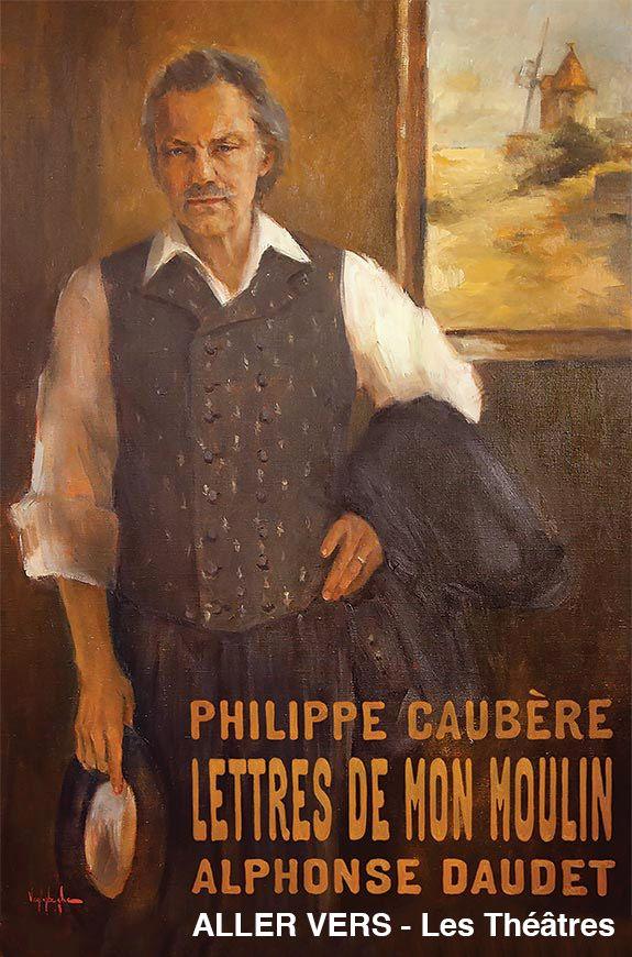 Les Lettres de mon moulin mises en scène et jouées par Philippe Caubère à Aller Vers, Les Théâtres